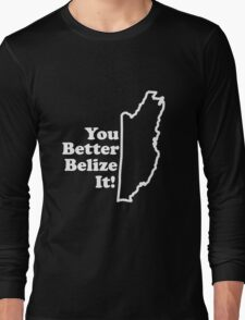 Belize It Long Sleeve T-Shirt