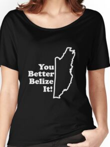 Belize It Women's Relaxed Fit T-Shirt