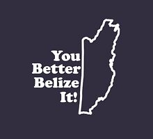 Belize It Unisex T-Shirt