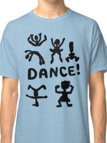 Dance! Classic T-Shirt