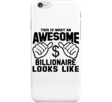 This is What an Awesome Billionaire Looks Like iPhone Case/Skin