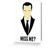 Did you miss Moriarty? Greeting Card