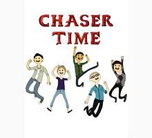 Chaser Time! Unisex T-Shirt
