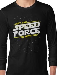 May The Speed Force Be With You Long Sleeve T-Shirt