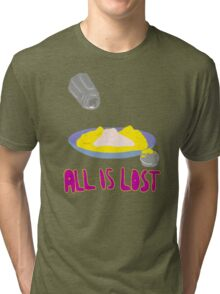 All is Lost Tri-blend T-Shirt