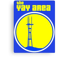 The YAY AREA Canvas Print