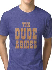 The Dude Abides Tri-blend T-Shirt