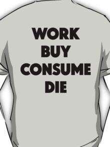 Wok Buy Consume Dye T-Shirt