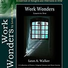 *Work Wonders* by Leon A.  Walker