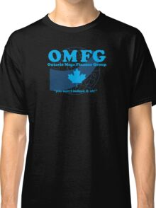 OMFG: Ontario Mega Finance Group Classic T-Shirt
