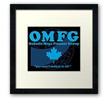 OMFG: Ontario Mega Finance Group Framed Print