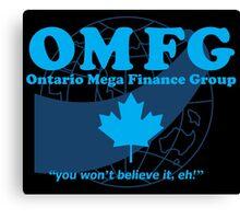 OMFG: Ontario Mega Finance Group Canvas Print