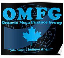 OMFG: Ontario Mega Finance Group Poster
