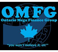 OMFG: Ontario Mega Finance Group Photographic Print