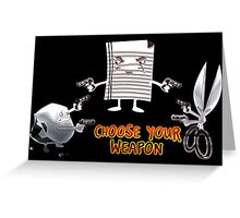 Choose Your Weapon Rock Paper Scissors Greeting Card
