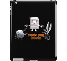 Choose Your Weapon Rock Paper Scissors iPad Case/Skin