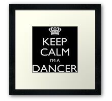 Keep Calm I'm A Dancer - Custom Tshirt Framed Print