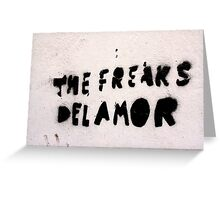 The Freaks of Love Greeting Card