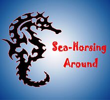 SEA HORSEING AROUND by WhiteDove Studio kj gordon