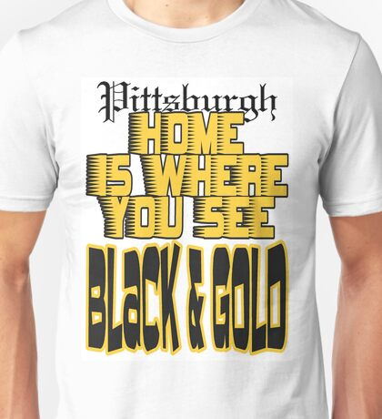 Pittsburgh Home Unisex T-Shirt