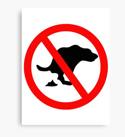 DOG NO POOP ROAD Traffic SIGN Canvas Print