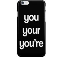 You, Your, You're iPhone Case/Skin