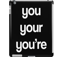 You, Your, You're iPad Case/Skin