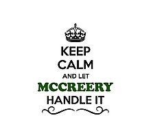 Keep Calm and Let MCCREERY Handle it Photographic Print