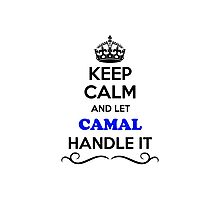 Keep Calm and Let CAMAL Handle it Photographic Print