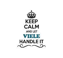 Keep Calm and Let VIELE Handle it Photographic Print