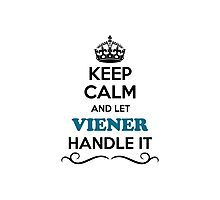 Keep Calm and Let VIENER Handle it Photographic Print