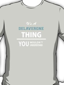 Its a DELAVERGNE thing, you wouldn't understand T-Shirt