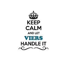 Keep Calm and Let VIERS Handle it Photographic Print