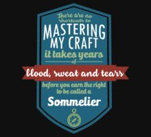 """""""There are no shortcuts to Mastering My Craft, it takes years of blood, sweat and tears before you earn the right to be called a Sommelier"""" Collection #450206 by mycraft"""