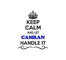 Keep Calm and Let CAMRAN Handle it Photographic Print