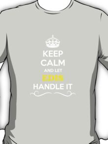 Keep Calm and Let EDIS Handle it T-Shirt