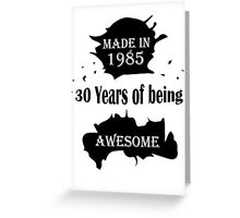MADE IN 1985 Greeting Card