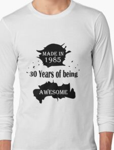 MADE IN 1985 Long Sleeve T-Shirt