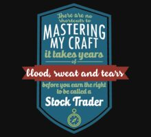 """""""There are no shortcuts to Mastering My Craft, it takes years of blood, sweat and tears before you earn the right to be called a Stock Trader"""" Collection #450211 by mycraft"""
