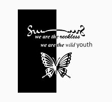 we are the reckless, we are the  wild  youth Womens Fitted T-Shirt