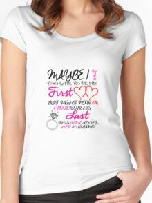 MAYBE I WAS TOO LATE TO BE HIS FIRST LOVE BUT RIGHT NOW I'M PROUD TO BE HIS LAST THIS GIRL LOVES HER HUSBAND Women's Fitted Scoop T-Shirt