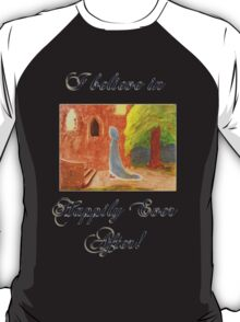 Cinderella's Arrival, I believe in Happily Ever After! T-Shirt