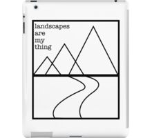 Landscapes are my thing outline iPad Case/Skin