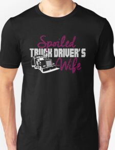 SPOILED TRUCK DRIVER'S WIFE T-Shirt