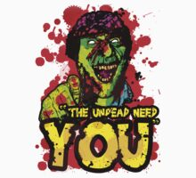 The Undead Need You! by SimplyMrHill