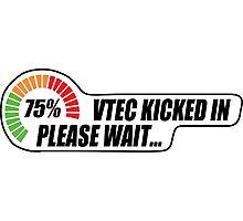 Vtec kicked in yo Photographic Print