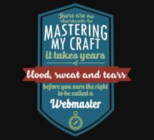 """""""There are no shortcuts to Mastering My Craft, it takes years of blood, sweat and tears before you earn the right to be called a Webmaster"""" Collection #450235 by mycraft"""
