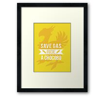 Save Gas Ride a Chocobo Framed Print