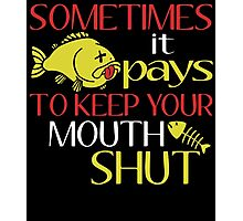 SOMETIMES IT PAYS TO KEEP YOUR MOUTH SHUT Photographic Print