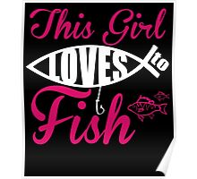 THIS GIRL LOVES TO FISH Poster